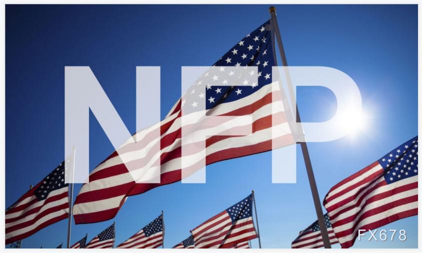 25家投行前瞻:美國5月非農就業人口增幅料擴大,關注前值是否上修